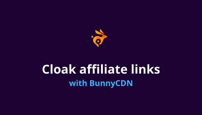 cloack affiliate links with BunnyCDN